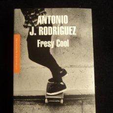 Libros de segunda mano: FRESY COOL. ANTONIO J. RODRIGUEZ. MONDADORI. 2012 343 PAG. Lote 31346426