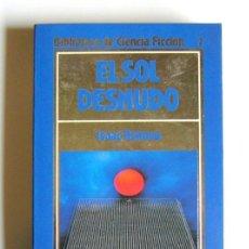Libri di seconda mano: EL SOL DESNUDO - ISACC ASIMOV. Lote 31104501