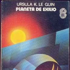 Libros de segunda mano: PLANETA DE EXILIO - URSULA K. LE GUIN (COL. SUPER FICCIÓN MARTÍNEZ ROCA). Lote 31166460
