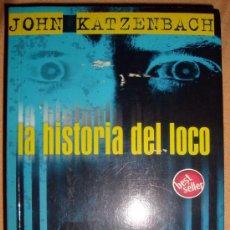 Libros de segunda mano: LIBRO DE DE JOHN KATZENBACH, LA HISTORIA DEL LOCO, BEST SELLER ZETA 2005. Lote 31657010