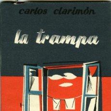 Libros de segunda mano: CARLOS CLARIMÓN, LA TRAMPA, MADRID, EDICIONES ARIÓN, 1957. Lote 31692873