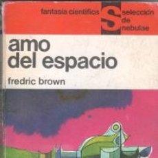 Libros de segunda mano: FANTASIA CIENTIFICA SELECCION DE NEBULAE Nº 19 FREDRIC BROWN - AMO DEL ESPACIO,EDHASA. Lote 31748686