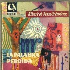Libros de segunda mano: ALBERT ET JEAN CREMIEUX : LA PALABRA PERDIDA (NEBULAE, 1959) . Lote 31759795