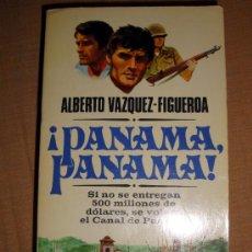 Libros de segunda mano: LIBRO DE ALBERTO VAZQUEZ FIGUEROA. ¡PANAMÁ, PANAMÁ! VARIA PLAZA Y JANÉS 1981 . Lote 31844555