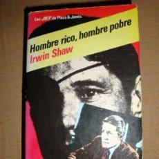 Libros de segunda mano: LIBRO DE IRWIN SHAW HOMBRE RICO HOMBRE POBRE, Nº 46 LOS JET DE PLAZA Y JANÉS 1984 . Lote 31844662