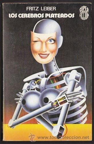 LOS CEREBROS PLATEADOS - FRITZ LEIBER - SUPER FICCION 8 - MARTINEZ ROCA 1976 (Libros de Segunda Mano (posteriores a 1936) - Literatura - Narrativa - Ciencia Ficción y Fantasía)