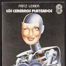 Libros de segunda mano: LOS CEREBROS PLATEADOS - FRITZ LEIBER - SUPER FICCION 8 - MARTINEZ ROCA 1976. Lote 141832512