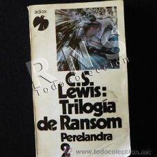Libros de segunda mano - TRILOGÍA DE RANSOM 2 - PERELANDRA - CS LEWIS - NOVELA CIENCIA FICCIÓN - 2º VIAJE ESPACIAL - LIBRO - 32365292