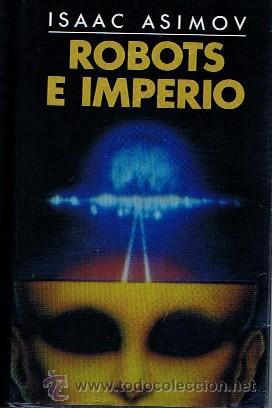CIENCIA FICCION. CIRCULO DE LECTORES. ROBOT E IMPERIO. ISAAC ASIMOV. (Libros de Segunda Mano (posteriores a 1936) - Literatura - Narrativa - Ciencia Ficción y Fantasía)