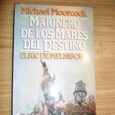 Libros de segunda mano: MARINERO DE LOS MARES DEL DESTINO (MICHAEL MOORCOCK) MARTÍNEZ ROCA FANTASY Nº19 - ELRIC DE MELNIBONÉ. Lote 32588312