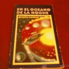 Libros de segunda mano: GREGORY BENFORD. EN EL OCEANO DE LA NOCHE. POMAIRE. Lote 33125262