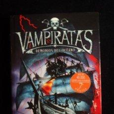 Libros de segunda mano: VAMPIRATAS. DEMONIOS DEL OCEANO. JUSTIN SOMPER. ED. MONTENA. 2008 280 PAG. Lote 33752322