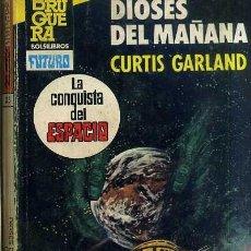 Libros de segunda mano: CURTIS GARLAND : DIOSES DEL MAÑANA (BRUGUERA FUTURO EXTRA, 1984). Lote 33935756