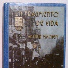 Libros de segunda mano: UN FRAGMENTO DE VIDA (DE ARTHUR MACHEN) ED. SIRUELA (OJO SIN PÁRPADO) 1987. RAREZA!. Lote 34142641