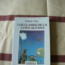 Libros de segunda mano: LOS CLANES DE LA LUNA ALFANA - PHILIP K DICK - NUEVO. Lote 34275086