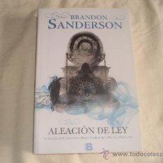 Libros de segunda mano: ALEACIÓN DE LEY BRANDON SANDERSON EDICIONES B 2012. Lote 34410640