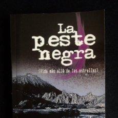 Libros de segunda mano: LA PESTE NEGRA. VIDA MAS ALLA DE LAS ESTRELLAS. UBILLOS ORSOLICH. OTRA DIMENSION. 2010 172 PAG. Lote 34401985