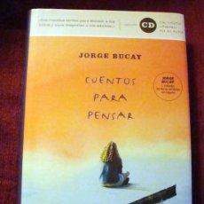 Libros de segunda mano: LIBRO DE JORGE BUCAY CUENTOS PARA PENSAR 2006 SIN CD DE RBA DIBUJOS ALEJANDRA ABIGADOR. Lote 34606088