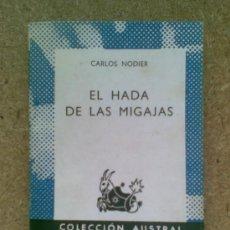Libros de segunda mano: EL HADA DE LAS MIGAJAS (1969) / CARLOS NODIER. ESPASA CALPE. COLECCIÓN AUSTRAL.. Lote 58453576