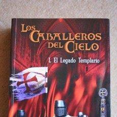 Libros de segunda mano: LOS CABALLEROS DEL CIELO. I. EL LEGADO TEMPLARIO. IGNACIO SORIANO.. Lote 35414516