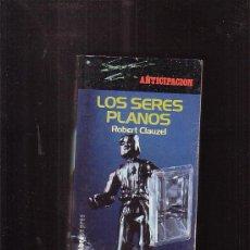 Libros de segunda mano: LOS SERES PLANOS /POR: ROBERT CLAUZEL -EDITADO :AÑO 1979. Lote 35438668