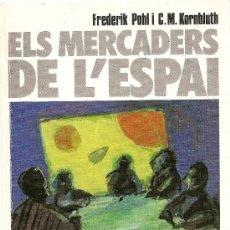 Libros de segunda mano: ELS MERCADERS DE L´ESPAI DE FREDERIK POHL I C. M. KORNBLUTH (PÒRTIC). Lote 35483996
