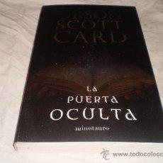 Libros de segunda mano: LA PUERTA OCULTA ORSON SCOTT CARD EDITORIAL MINOTAURO 2012. Lote 36169783