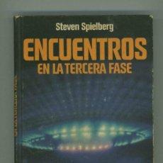 Libros de segunda mano: ENCUENTROS EN LA TERCERA FASE - STEVEN SPIELBERG.. Lote 36384111