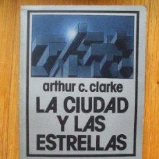 Libros de segunda mano: LA CIUDAD Y LAS ESTRELLAS, ARTHUR C. CLARKE NEBULAE. Lote 36479212