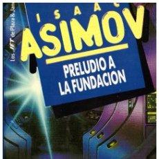 Libros de segunda mano: NOVELA PRELUDIO A LA FUNDACION - ISAAC ASIMOV; LOS JET DE PLAZA & JANES. Lote 36556200