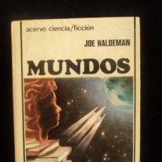 Libros de segunda mano: MUNDOS. JOE HALDEMAN. ED.ACERVO. 1983 314 PAG. Lote 36569009
