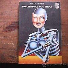 Libros de segunda mano: LOS CEREBROS PLATEADOS, FRITZ LEIBER, MARTINEZ ROCA, 1976, SUPERFICCION Nº 8. Lote 126533718