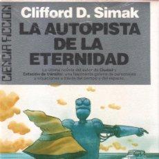 Libros de segunda mano: ULTRAMAR CIENCIA FICCIONLA AUTOPISTA DE LA ETERNIDADCLIFFORD D. SIMAK. Lote 36953011