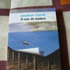 Libros de segunda mano: EL MAR DE MADERA - JONATHAN CARROLL - NUEVO. Lote 101602554