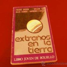 Libros de segunda mano: EXTRAÑOS EN LA TIERRA. FREDRIC BROWN. WILLIAM TENN. ISAAC ASIMOV. RAYMOND Z. GALLUM.... Lote 37157327