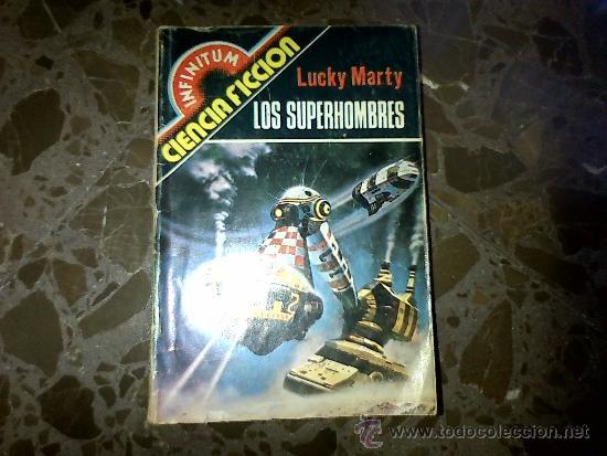 LOS SUPERHOMBRES. LUCKY MARTY. COLECCIÓN INFINITUM. PRODUCCIONES EDITORIALES. 1980 (Libros de Segunda Mano (posteriores a 1936) - Literatura - Narrativa - Ciencia Ficción y Fantasía)