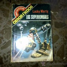 Libros de segunda mano: LOS SUPERHOMBRES. LUCKY MARTY. COLECCIÓN INFINITUM. PRODUCCIONES EDITORIALES. 1980. Lote 37180668
