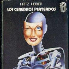 Libros de segunda mano: FRITZ LEIBER : LOS CEREBROS PLATEADOS (MARTÍNEZ ROCA, 1976). Lote 37736804