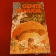Libros de segunda mano: JOHN CHRISTOPHER. GENTE MENUDA. BRUGUERA. Lote 37740197