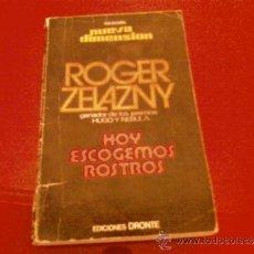 Libros de segunda mano: ROGER ZELAZNY. HOY ESCOGEMOS ROSTROS. EDICIONES DRONTE. Lote 37740265