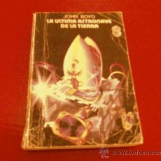 Libros de segunda mano: JOHN BOYD. LA ULTIMA ASTRONAVE DE LA TIERRA. SUPER FICCION Nº 53 MARTINEZ ROCA. Lote 37740397