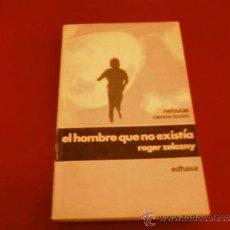 Libros de segunda mano: ROGER ZELAZNY. EL HOMBRE QUE NO EXISTIA. EDHASA NEBULAE. Lote 37747391