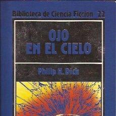 Libros de segunda mano: NOVELA-OJO EN EL CIELO PHILIP K DICK-ORBIS 22-CIENCIA FICCION. Lote 136671140