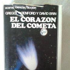 Libros de segunda mano: EL CORAZÓN DEL COMETA - GREGORY BENFORD Y DAVID BRIN - CIENCIA FICCIÓN PRIMERA EDICIÓN 1988 ACERVO . Lote 37911930