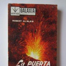 Libros de segunda mano: LA PUERTA DEL TIEMPO- ROBERT HEINLEIN- GALAXIA.VERTICE. Lote 38064985