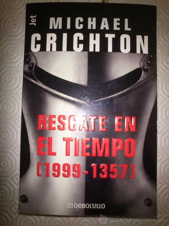 RESCATE EN EL TIEMPO [1999-1357] DE MICHAEL CRICHTON (Libros de Segunda Mano (posteriores a 1936) - Literatura - Narrativa - Ciencia Ficción y Fantasía)