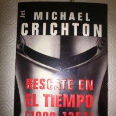 Libros de segunda mano: RESCATE EN EL TIEMPO [1999-1357] DE MICHAEL CRICHTON. Lote 38927869