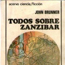 Libros de segunda mano: TODOS SOBRE ZANZIBAR - DE JOHN BRUNNER - EDITORIAL ACERVO - AÑO 1979. Lote 39121604