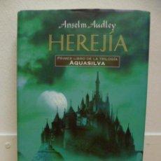 Libros de segunda mano: HEREJÍA - ANSELM AUDLEY - PRIMER LIBRO DE LA TRILOGÍA AQUASILVA. 2004 - CIRCULO DE LECTORES.. Lote 39240670