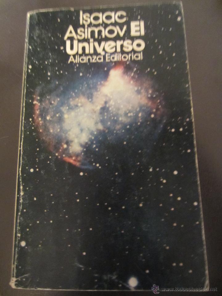 EL UNIVERSO- ISAAC ASIMOV- ALIANZA EDITORIAL (Libros de Segunda Mano (posteriores a 1936) - Literatura - Narrativa - Ciencia Ficción y Fantasía)
